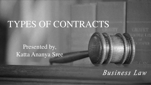 TYPES OF CONTRACTS Presented by, Katta Ananya Sree