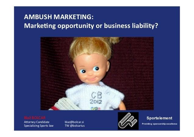 AMBUSH MARKETING:  Marke4ng opportunity or business liability?  Blaž BOLCAR                         ...