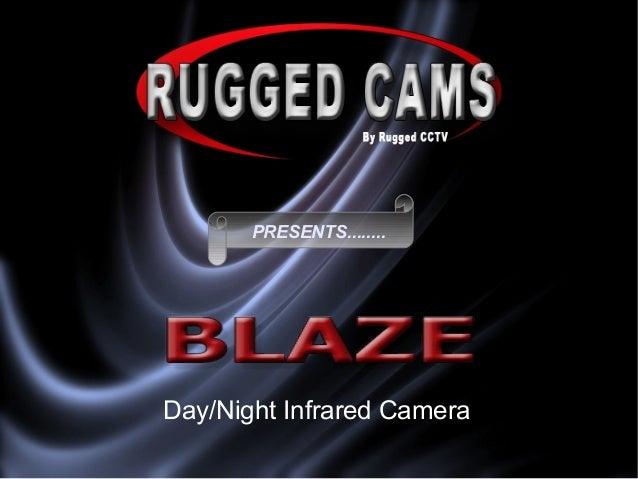 PRESENTS........ Day/Night Infrared Camera