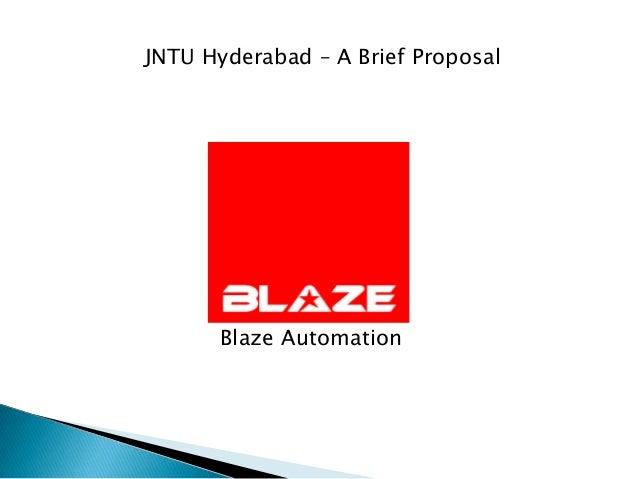 JNTU Hyderabad – A Brief Proposal       Blaze Automation