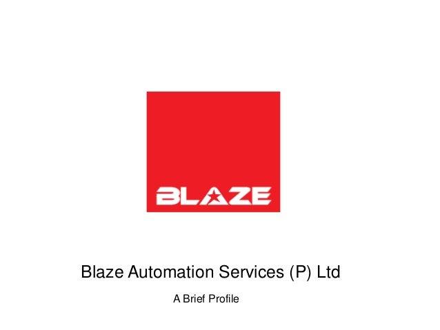 Blaze Automation Services (P) Ltd           A Brief Profile