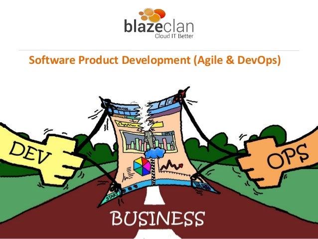 Software Product Development (Agile & DevOps)Blazeclan                   1                   Cloud IT Better