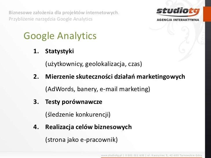 Biznesowe założenia dla projektów internetowych. Przybliżenie narzędzia Google Analytics<br />Google Analytics<br />Statys...
