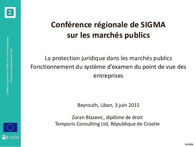© OCDE Initiativeconjointedel'OCDEetdel'Unioneuropéenne, financéeprincipalementparl'UE Conférence régionale de SIGMA sur l...