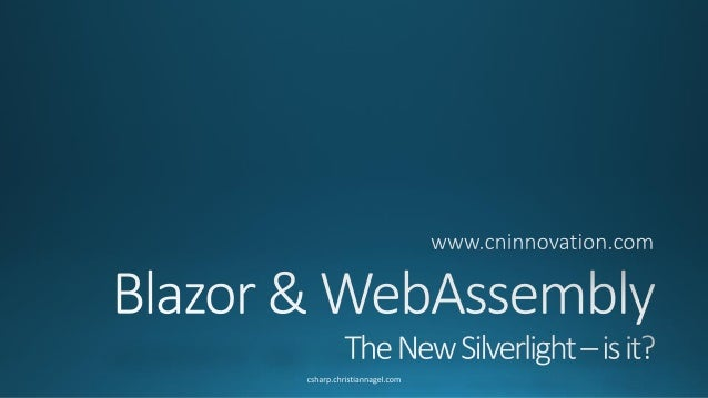 Blazor - The New Silverlight?