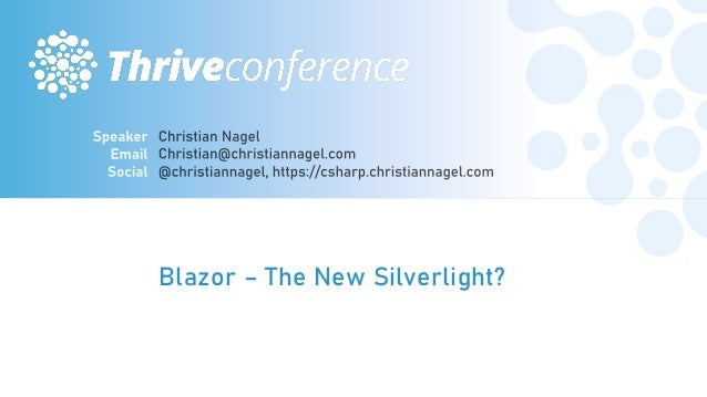 Blazor – The New Silverlight? #THRIVEITCONF