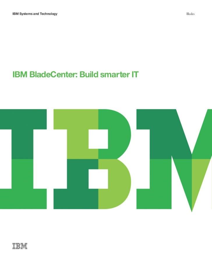 IBM Systems and Technology          BladesIBM BladeCenter: Build smarter IT