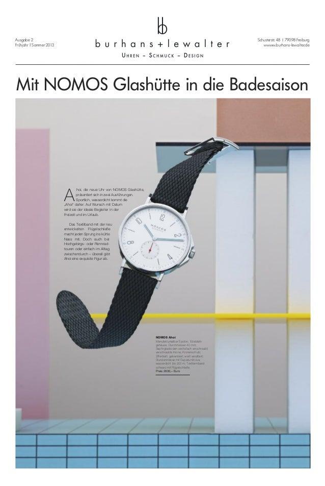 Schusterstr. 48 | 79098 Freiburg wwww.burhans-lewalter.de Mit NOMOS Glashütte in die Badesaison A hoi, die neue Uhr von NO...