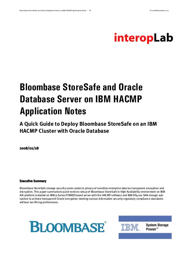 Bloombase StoreSafe and Oracle Database Server on IBM HACMP Application Notes P1 © 2008 Bloombase, Inc. Bloombase StoreSaf...