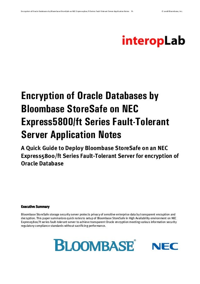 Encryption of Oracle Databases by Bloombase StoreSafe on NEC Express5800/ft Series Fault-Tolerant Server Application Notes...