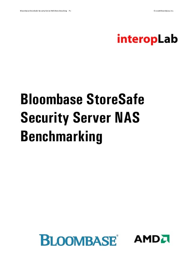 Bloombase StoreSafe Security Server NAS Benchmarking P1 © 2008 Bloombase, Inc. Bloombase StoreSafe Security Server NAS Ben...