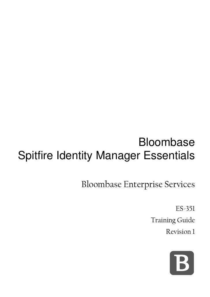 BloombaseSpitfire Identity Manager Essentials            Bloombase Enterprise Services                                    ...