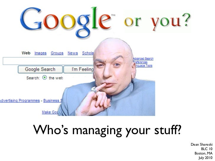 Who's managing your stuff?                              Dean Shareski                                    BLC 10           ...
