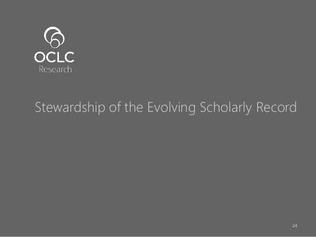 Stewardship of the Evolving Scholarly Record 24