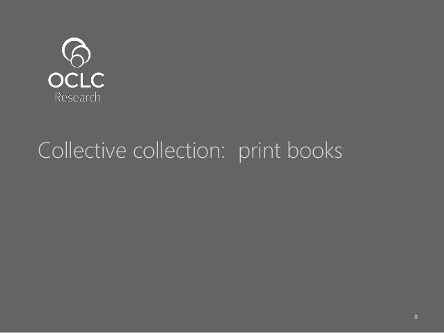 8 Collective collection: print books