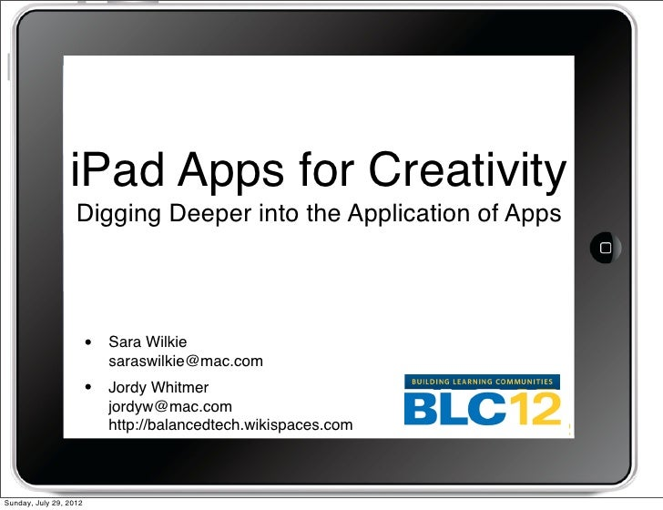 iPad Apps for Creativity                   Digging Deeper into the Application of Apps                        •   Sara Wil...