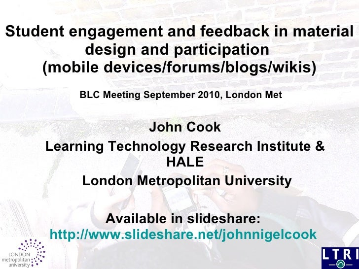 Student engagement and feedback in material design and participation  (mobile devices/forums/blogs/wikis)  BLC Meeting Sep...