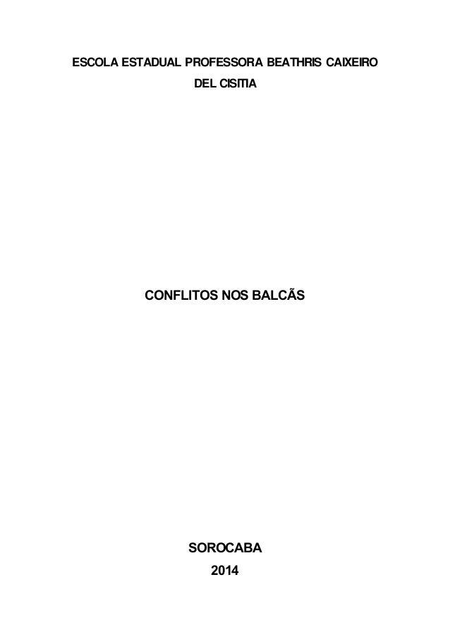 ESCOLA ESTADUAL PROFESSORA BEATHRIS CAIXEIRO  DEL CISITIA  CONFLITOS NOS BALCÃS  SOROCABA  2014