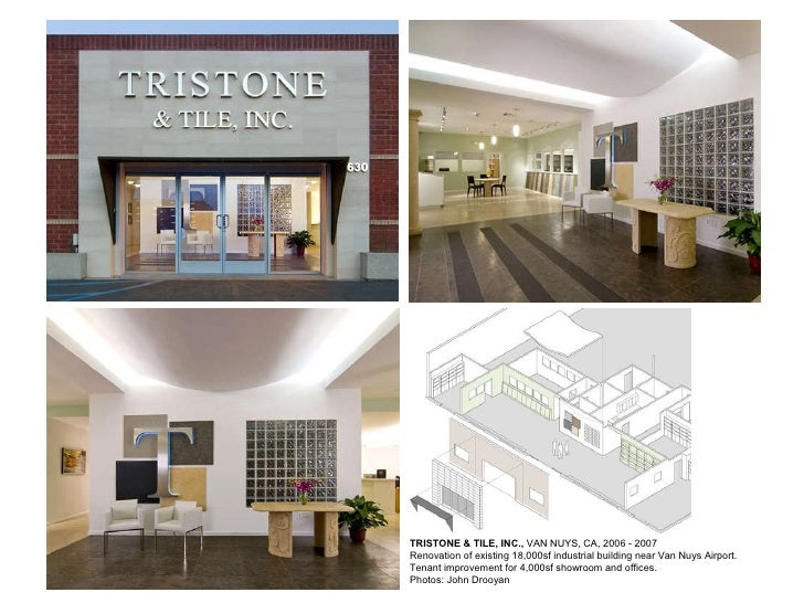 TRISTONE & TILE, INC.,  VAN NUYS, CA, 2006 - 2007 Renovation of existing 18,000sf industrial building near Van Nuys Airpor...