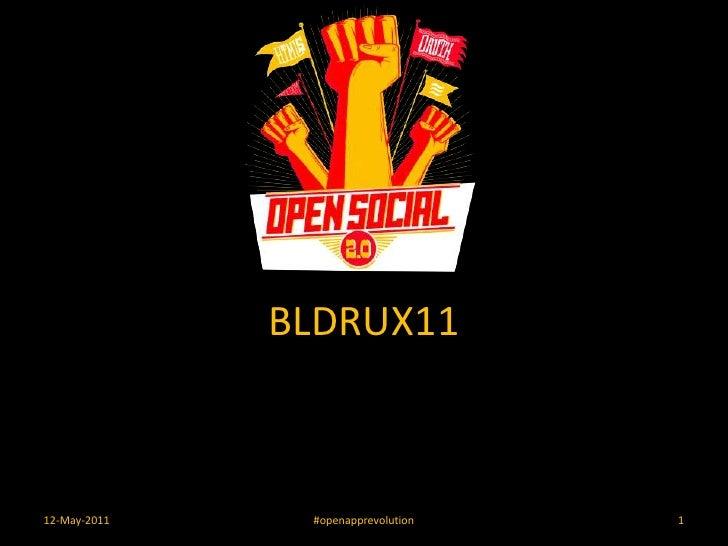 BLDRUX11<br />12-May-2011<br />#openapprevolution<br />1<br />