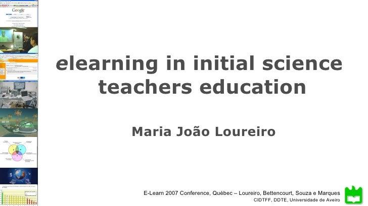 elearning in initial science teachers educationelearning in initial science    teachers education       Maria João Loureir...