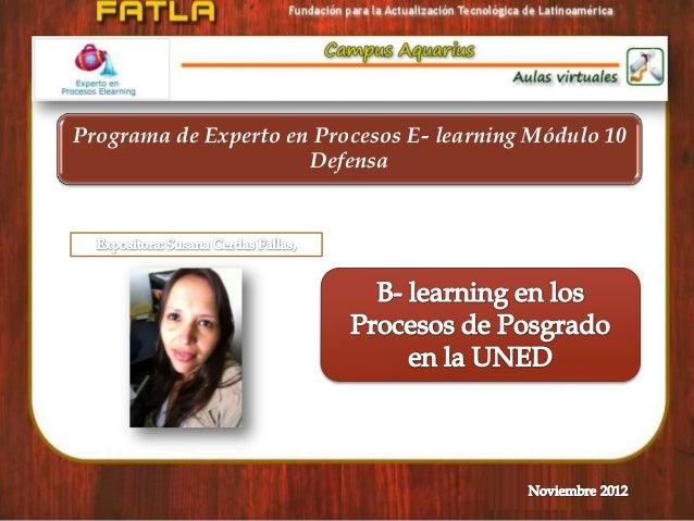 Programa de Experto en Procesos E- learning Módulo 10                      Defensa