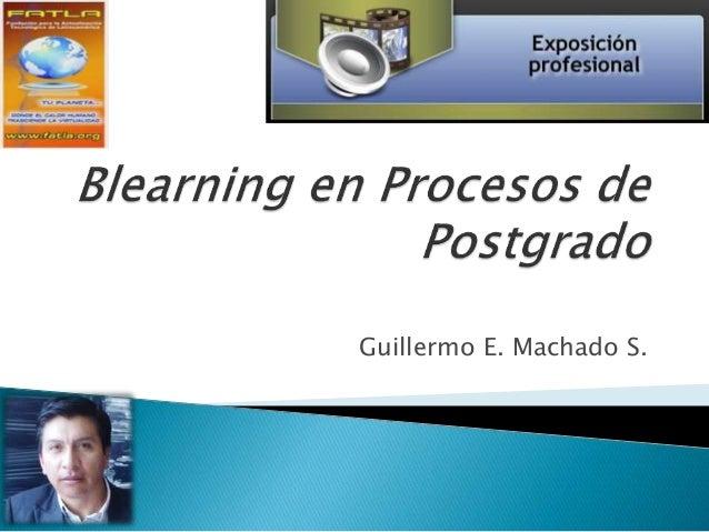 Guillermo E. Machado S.