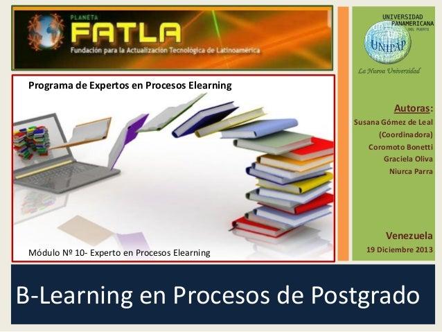 Programa de Expertos en Procesos Elearning Autoras: Susana Gómez de Leal (Coordinadora) Coromoto Bonetti Graciela Oliva Ni...
