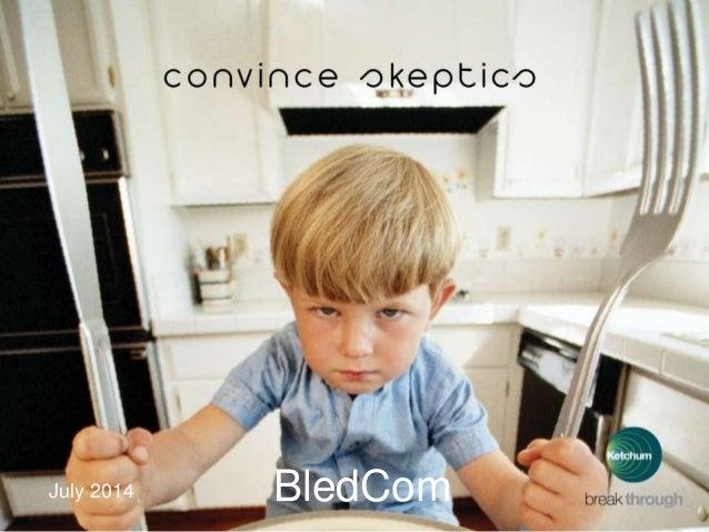 1 | 04.07.2014 July 2014 BledCom