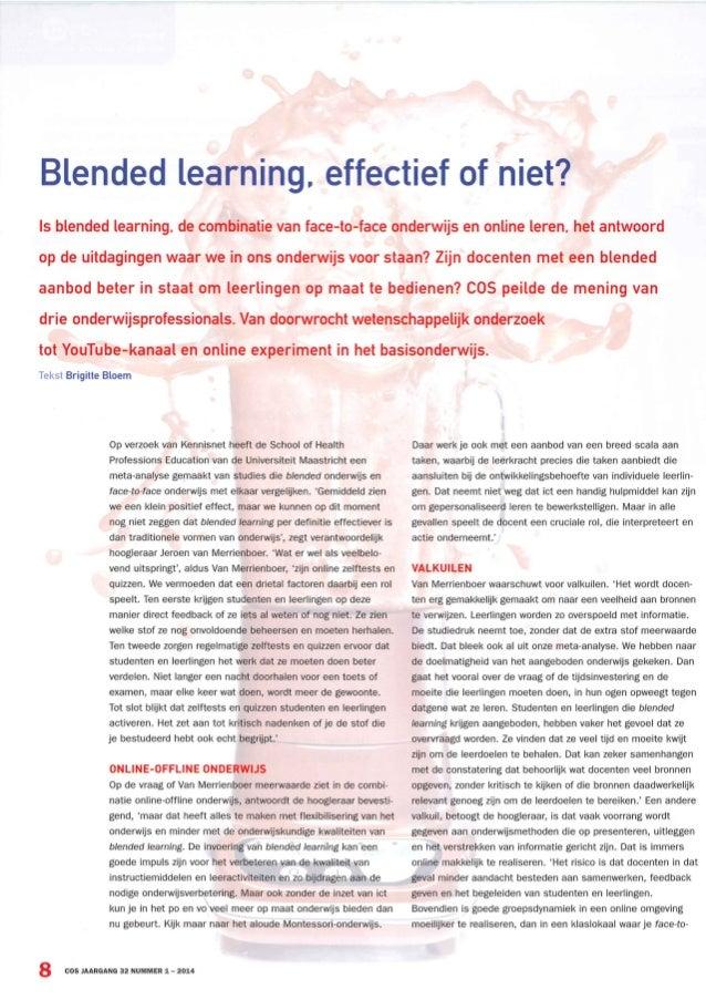Blended learning.  effectief of niet?   ls blended learning.  de combinatie van face—to-face onderwijs en online leren.  h...