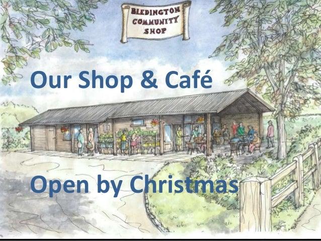 Our Shop & Café Open by Christmas