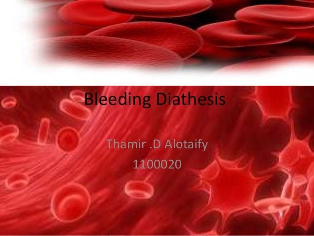 Bleeding Diathesis Thamir .D Alotaify 1100020
