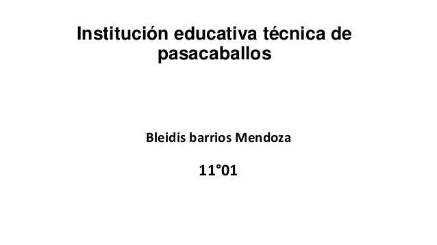 Institución educativa técnica de pasacaballos Bleidis barrios Mendoza 11°01