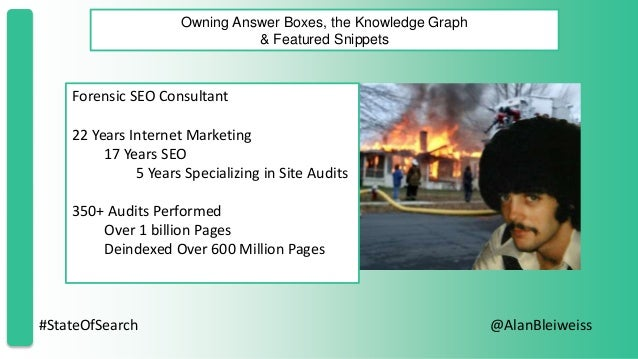 #StateOfSearch @AlanBleiweiss Owning Answer Boxes, the Knowledge Graph & Featured Snippets Forensic SEO Consultant 22 Year...