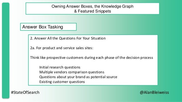 #StateOfSearch @AlanBleiweiss Owning Answer Boxes, the Knowledge Graph & Featured Snippets Answer Box Tasking 2. Answer Al...