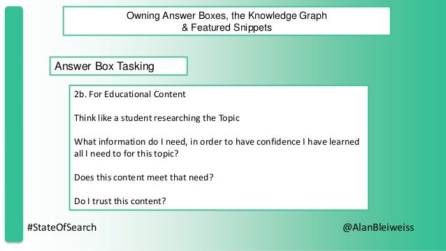 #StateOfSearch @AlanBleiweiss Owning Answer Boxes, the Knowledge Graph & Featured Snippets Answer Box Tasking 2b. For Educ...