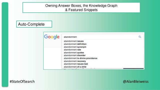 #StateOfSearch @AlanBleiweiss Owning Answer Boxes, the Knowledge Graph & Featured Snippets Auto-Complete