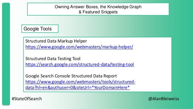 #StateOfSearch @AlanBleiweiss Owning Answer Boxes, the Knowledge Graph & Featured Snippets Google Tools Structured Data Ma...