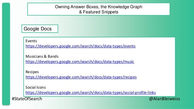 #StateOfSearch @AlanBleiweiss Owning Answer Boxes, the Knowledge Graph & Featured Snippets Google Docs Events https://deve...