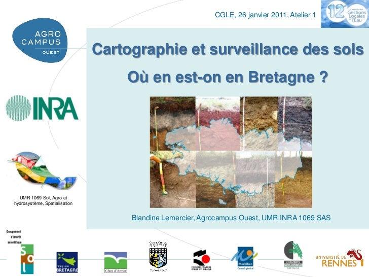 CGLE, 26 janvier 2011, Atelier 1                               Cartographie et surveillance des sols                      ...