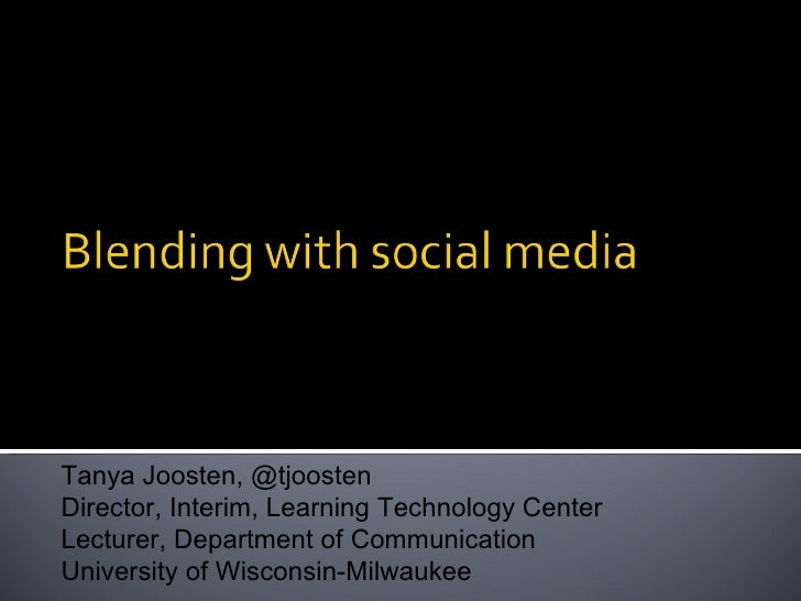 Tanya Joosten, @tjoostenDirector, Interim, Learning Technology CenterLecturer, Department of CommunicationUniversity of Wi...