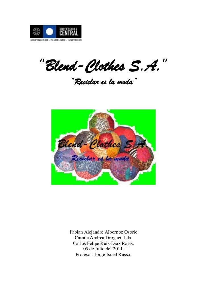 """Blend-Clothes S.A.""<br />""Reciclar es la moda""<br />Fabian Alejandro Albornoz Osorio<br />Camila Andrea Droguett Isla.<br..."