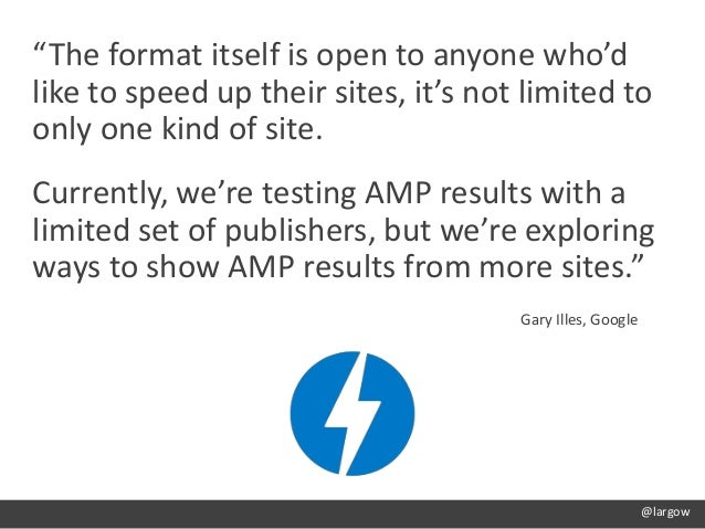 """""""The format itself is open to anyone who'd like to speed up their sites, it's not limited to only one kind of site. Curren..."""