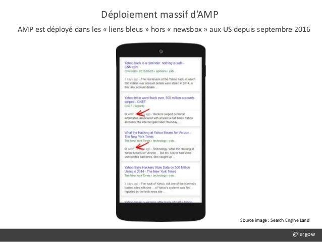 Déploiement massif d'AMP AMP est déployé dans les « liens bleus » hors « newsbox » aux US depuis septembre 2016 @largow So...