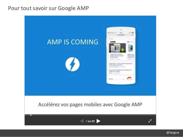 @largow Pour tout savoir sur Google AMP