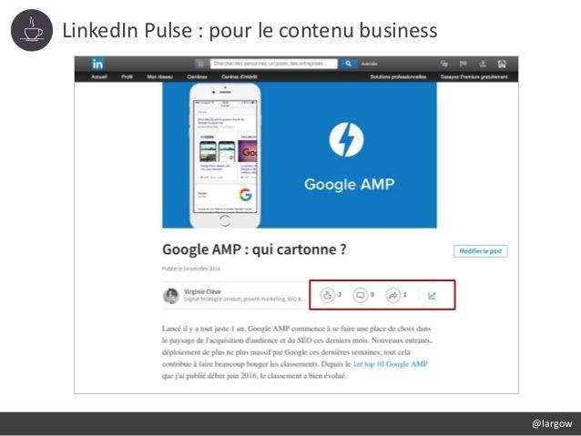 LinkedIn Pulse : pour le contenu business @largow