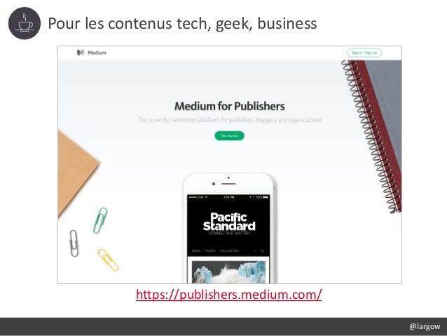 Pour les contenus tech, geek, business @largow https://publishers.medium.com/