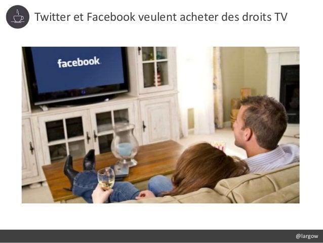 Twitter et Facebook veulent acheter des droits TV @largow
