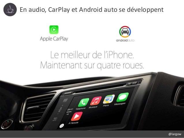 En audio, CarPlay et Android auto se développent @largow