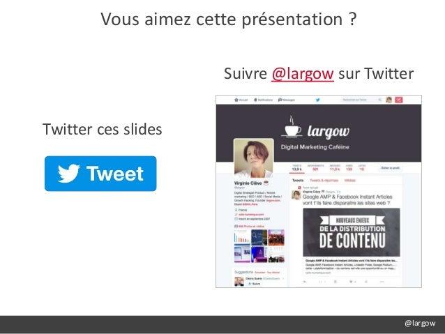 @largow Vous aimez cette présentation ? Suivre @largow sur Twitter Twitter ces slides